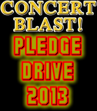 Concert Blast 2013 Pledge Drive