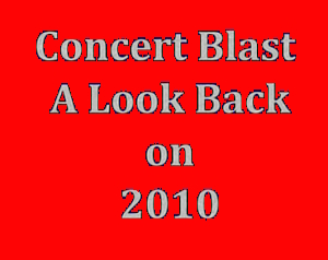 Concert Blast - Look Back 0n 2010 - Part 3