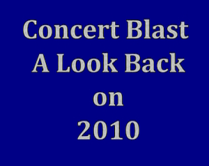 Concert Blast Video - Look Back 0n 2010 Part 5